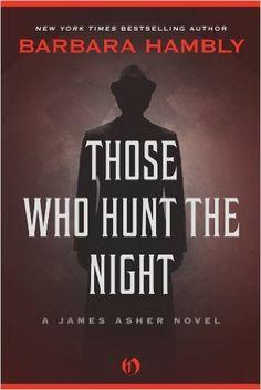 Amazon.com: Those Who Hunt the Night (The James Asher Novels) eBook: Barbara Hambly: Kindle Store