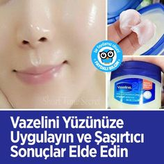 Vazelini Yüzünüze Uygulayın ve Şaşırtıcı Sonuçlar Elde Edin Benefits Of Vaseline, Cosmetics Industry, Skin Mask, Tips & Tricks, Homemade Skin Care, What Happens When You, Natural Health, Health And Beauty, The Cure