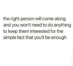 It would be nice to not feel less than enough for someone. For some reason that always happens to me, idk why. Favorite Quotes, Best Quotes, Love Quotes, Inspirational Quotes, Thoughts And Feelings, Look At You, Some Words, Note To Self, Relationship Quotes