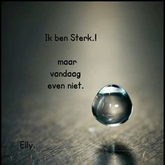 vandaag even niet⭐ Linda ♡ Forever 28 True Quotes, Qoutes, Dutch Phrases, Negativity Quotes, Tears In Heaven, Miss You Dad, Dutch Quotes, Say My Name, Just Be You