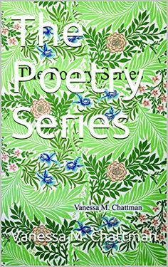 The Poetry Series by Vanessa M. Chattman Vincennes University, Poem Titles, Child Care Services, Page Flip, Voice Of America, Kindle App, Poetry Books, Type Setting, Single Parenting