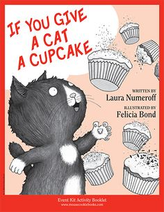 Find the latest books, games, and printable activities featuring Cat from the If You Give…Books by Laura Numeroff and Felicia Bond.
