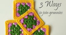 3 Ways to Join Granny Squares | LillaBjörn's Crochet World