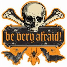 Be Very Afraid Sign