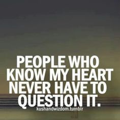 Neither do the ones that I give my heart to, either.