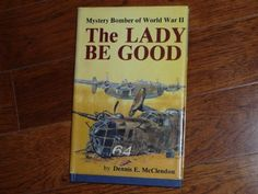 Lady Be Good: Mystery Bomber of World War II >>> The disappearance of a bomber crew after their plane crashes for no apparent reason in April 1943. No further sightings of them until 15 yrs later when a BP oil recon crew spots the wreckage miles off its flight path and from its destination. One finding: a1943 datebook showing the men held prayer vigils in hopes of being rescued. Sad.