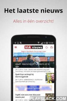 Kliknieuws  Android App - playslack.com , Altijd en overal toegang tot het laatste regionale nieuws.Met de Android app van Kliknieuws.nl ben je altijd als eerste op de hoogte.