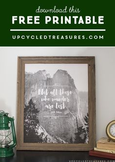 "Download this FREE Printable from UpcycledTreasures.com! ""Not all those who wander are Lost"" quote from J.R.R Tolkien"