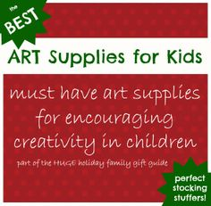 Best Art Supplies for Kids {Huge Holiday Family Gift Guide}