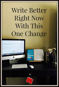 Are constantly wishing writing came easy? Write better right now by making this one change.