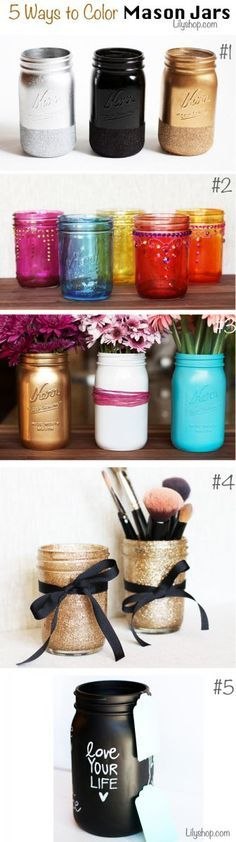 5 Ways to Color Mason Jars .. .actually, I like to use my mason jars for food.. but there are many other glass jars (spaghetti sauce, etc) that this could work on. :)