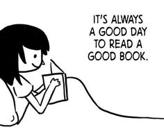 It's Always A Good Day To Read A Good Book!