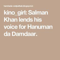 kino_girl: Salman Khan lends his voice for Hanuman da Damdaar.