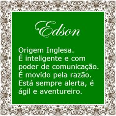 Significado do nome Edson | Significado dos Nomes Names With Meaning, Writing Tips, Meant To Be, Humor, Memes, Anita, Baby Boy, Google, Frases