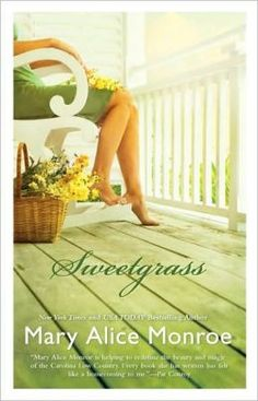 Sweetgrass - Mary Alice Monroe - I've loved everything I've read of hers.