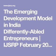 The Emerging Development Model in India Differently-Abled Entrepreneurs | IJSRP February 2013 Publication