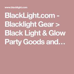 BlackLight.com - Blacklight Gear > Black Light & Glow Party Goods and…