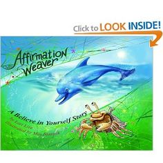 Affirmation weaver - children's story for building self esteem and decreasing stress and anxiety