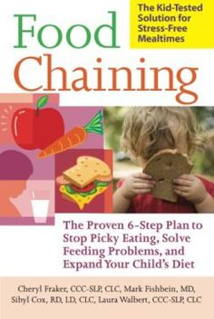 Book: Food Chaining: The Proven 6-Step Plan to Stop Picky Eating, Solve Feeding Problems, and Expand Your Child's Diet|thesensoryspectrum.com|For more behavior pins, follow @connectforkids