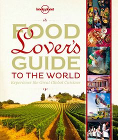 Food Lovers Guide to the World: Experience the Great Global Cuisines (Lonely Planet) by Mark Bittman, James Oseland, Lonely Planet, Austin Bush 1743210205 9781743210208 Lonely Planet, Books To Read, My Books, Free Books, Mark Bittman, Tour Around The World, World 1, Guide Book, Trip Advisor