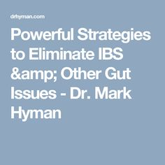 Powerful Strategies to Eliminate IBS & Other Gut Issues - Dr. Mark Hyman