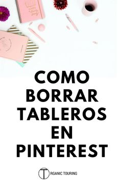 Como borrar tableros de Pinterest para organizar mejor tus pines E Commerce, Pinterest Tutorial, Pinterest Marketing, Business Planning, Good To Know, Helpful Hints, Digital Marketing, Online Marketing, Tips
