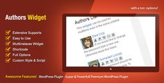 Authors Widget - WordPress Premium Plugin . This widget allows you to display your site authors with details description and avatar in the sidebar. Widget can be used multiple of times even in one sidebar area. Including or excluding authors becomes easy with the multiselect option. You can also arrange and order the authors by many