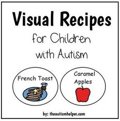 Visual Recipes for Children with Autism: French Toast and Caramel Apples! by theautismhelper.com