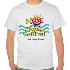 """No Cruise Control - Customizable Cruise T-shirt: Know someone who practically lives at sea? Or are you the one lucky enough to hop on multiple, if not back-to-back cruises? Then be proud of the fact that you don't have """"cruise control""""! Express your love for cruising with this cruise-themed T-shirt, featuring blue ocean waves and a cruise-ship wheel. Customize with your own color shirt and text!"""