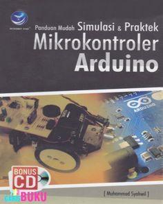 Panduan Mudah Simulasi & Praktek Mikrokontroler Arduino