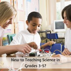 New to Teaching Science in the Grades 3-5?