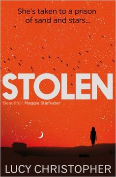 Stolen: Amazon.co.uk: Lucy Christopher: 9781908435750: Books