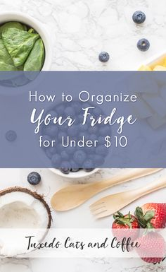 How to Organize Your Fridge for Under $10