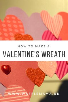 Wafflemama.: Craft Time >> Valentine's Heart Wreath #BostikBloggers