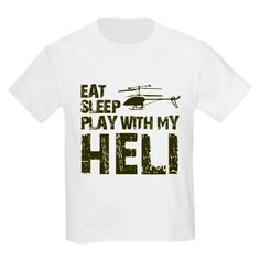 eat sleep play with my radio remote control helicopter T-Shirt on CafePress.com