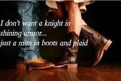Country boys are a MUST. :)