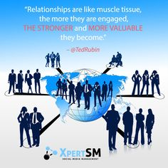 """""""Relationships are like muscle tissue, the more they are engaged, the stronger and more valuable they become."""" – Ted Rubin #XpertSM #socialmedia #socialmediamarketing #smm #socialmediamarketingtips #socialnetworking #entrepreneurs #smallbusiness #sme #smallbusinessadvice #quotes #motivation #instagrammarketing #socialmediamarketing #socialmediaadvice #smallbusinessowners #entreprenuriallife #socialmediaquotes #quoteoftheday #bestoftheday"""