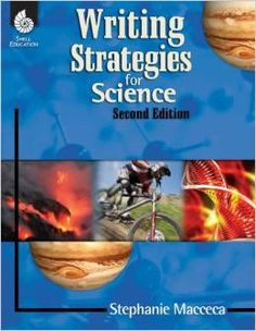 Writing strategies for science. (2014).2nd ed. by Sarah Kartchner Clark.