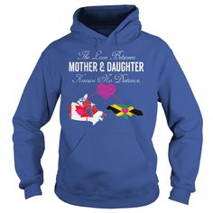 (New Tshirt Produce) The Love Between Mother Daughter Canada Jamaica at Tshirt Best Selling Hoodies, Funny Tee Shirts