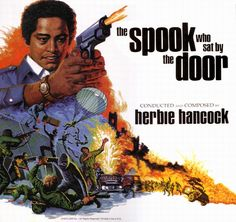 The Spook Who Sat By the Door. Movie by Ivan Dixon with Lawrence Cook (1973), based on book by Sam Greenlee (1969). Soundtrack by Herbie Hancock during his Head Hunters and Sextant time. Artwork by Leslie Thomas.