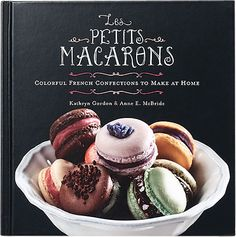 Les Petits Macarons, a delicious cookbook to enjoy forever.