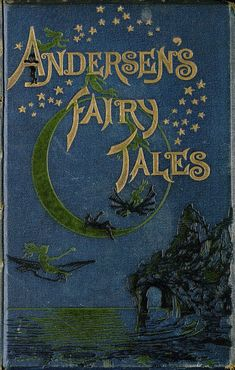Fairy Tales and Stories by Hans Christian Andersen, Translated by H W Dulcken About 1886
