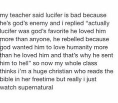 i've literally learned more from supernatural than from anywhere else