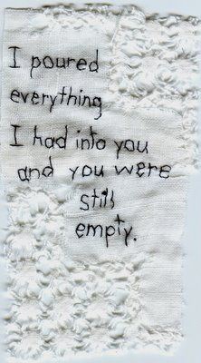 """""""I poured everything I had into you and you were still empty."""" art by Iviva Olenick"""