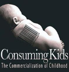 the commercialization of childhood Review of consuming kids: the commercialization of childhood by troy belford  originally published at the anthropology review database:.