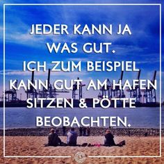 Hamburg Spruch Place Quotes, Hamburg Germany, Life Humor, Best Cities, Places To See, Best Quotes, Ocean, Lol, Thoughts