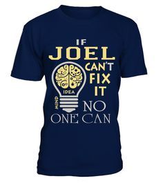 # JOEL CAN NOT FIX NO ONE CAN .  JOEL CAN NOT FIX NO ONE CAN  A GIFT FOR THE SPECIAL PERSON  It's a unique tshirt, with a special name!   HOW TO ORDER:  1. Select the style and color you want:  2. Click Reserve it now  3. Select size and quantity  4. Enter shipping and billing information  5. Done! Simple as that!  TIPS: Buy 2 or more to save shipping cost!   This is printable if you purchase only one piece. so dont worry, you will get yours.   Guaranteed safe and secure checkout via…