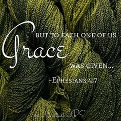 God acknowledges each of us as His, and to each of us grace was given. Hallelujah!