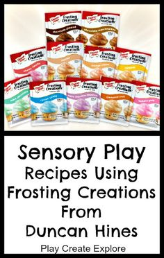 Play Create Explore: Sensory Play Recipes Using Frosting Creations From Duncan Hines INCLUDES: fingerpaint, play-dough, shaving cream paint, colored rice, and watercolor paints