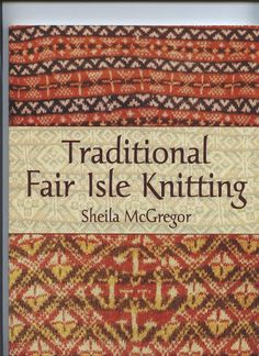 Traditional Fair Isle Knitting by Sheila McGregor - Beata J - Picasa Web Albums